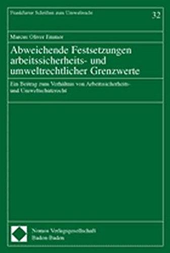 Abweichende Festsetzungen arbeitssicherheits- und umweltrechtlicher Grenzwerte: Ein Beitrag zum Verhältnis von Arbeitssicherheits- und Umweltschutzrecht