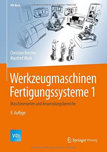 Werkzeugmaschinen Fertigungssysteme 1: Maschinenarten und Anwendungsbereiche (VDI-Buch)
