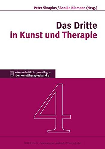 Preisvergleich Produktbild Das Dritte in Kunst und Therapie (Wissenschaftliche Grundlagen der Kunsttherapie)
