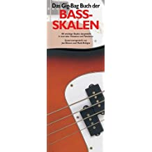Das Gig-Bag Buch der Bass-Skalen. 180 wichtige Skalen dargestellt in normaler Notation und Tabulatur