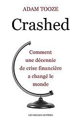 Crashed - comment une decennie de crise financiere a change le monde