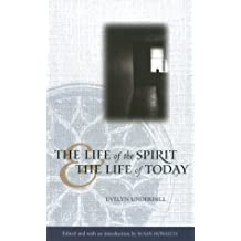 Life of the Spirit and the Life of Today (Library of Anglican Spirituality) by Evelyn Underhill (1995-01-02)
