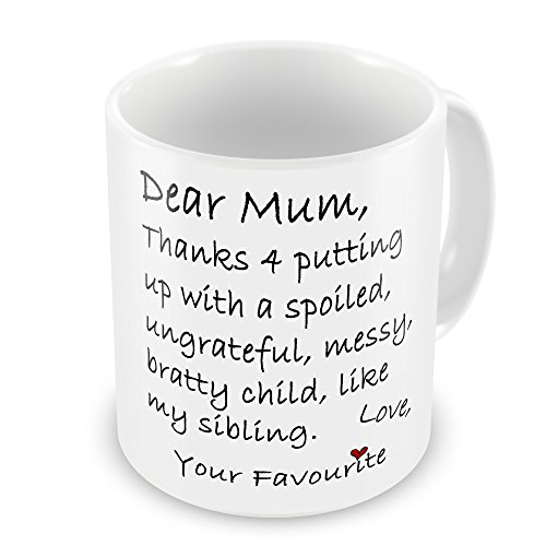 dear-mum-thanks-4-putting-up-with-my-sibling-funny-novelty-gift-mug
