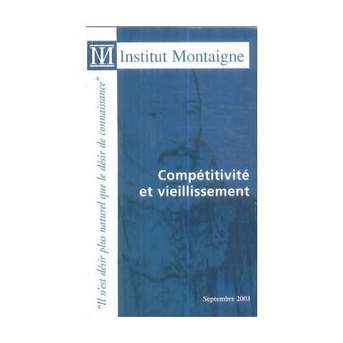 Compétitivité et vieillissement : Un nouveau modèle multidisciplinaire d'analyse de la compétitivité (Les publications de l'Institut Montaigne)