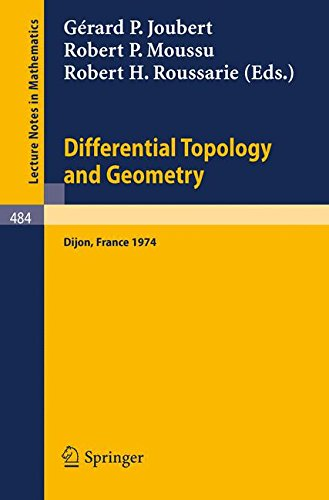 Differential Topology and Geometry: Proceedings of the Colloquium held at Dijon, 17-22 June, 1974