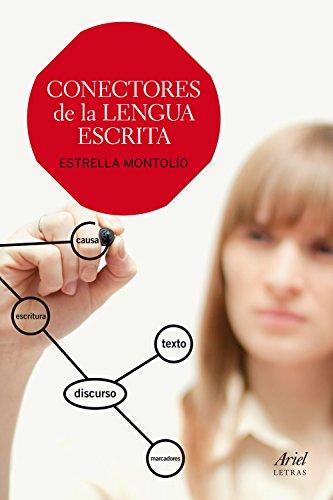 Conectores de la lengua escrita (Ariel Letras) por Estrella Montolío