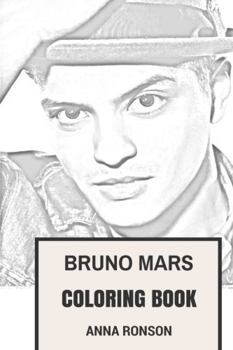 Bruno Mars Coloring Book: American Funk Icon Hawaian Pop and Soul Legend Dancer and Vocalist Inspired Adult Coloring Book (Funk Coloring Books) (Bruno Mars Sheet Music)
