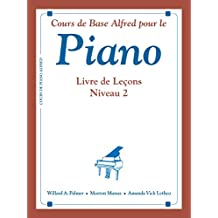 Alfred's Basic Piano Course: French Edition Lesson Book 2 (Alfred's Basic Piano Library)