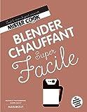 Super Facile Blender chauffant - Soupe