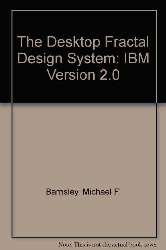 The Desktop Fractal Design System, Version 2.0: IBM Version por Prof. Michael Barnsley