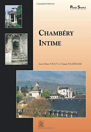 Chambéry Intime par Jean-Olivier Viout, Claude Fachinger