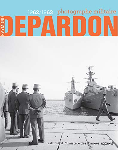 Raymond Depardon, photographe militaire: (1962-1963) par  Collectifs