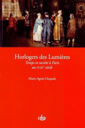 Horlogers des Lumières : Temps et société à Paris au XVIIIe siècle