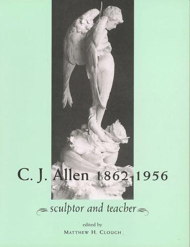 C.J. Allen 1862-1956: Sculptor and Teacher (Liverpool University Press - Liverpool Science Fiction Texts) by Matthew H. (ed.) Clough (2005-02-01)
