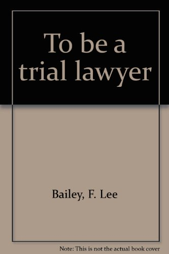 Title: To be a trial lawyer