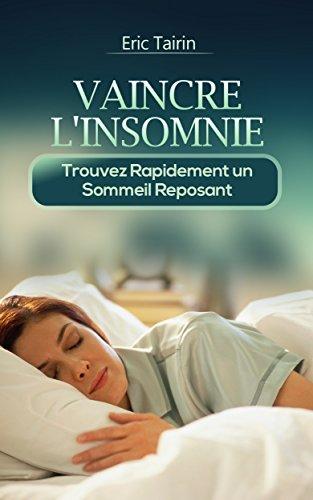 vaincre-l-39-insomnie-trouvez-rapidement-un-sommeil-reposant-nuit-blanche-sommeil-agit-insomniaque-troubles-du-sommeil-comment-dormir-gurir-l-39-insomnie-mieux-dormir-stress-fatigue-puise