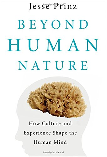 Beyond Human Nature - How Culture and Experience Shape the Human Mind