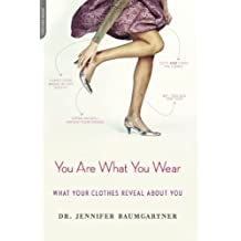 You Are What You Wear: What Your Clothes Reveal About You (English Edition)