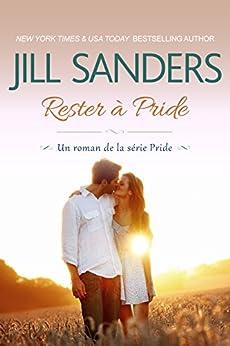 Rester à Pride (La série Pride  t. 4) par [Sanders, Jill]