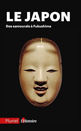 Le Japon : Des samouraïs à Fukushima (Pluriel) (French Edition)