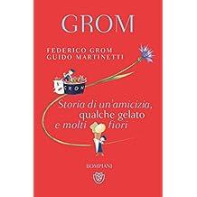 Grom: Storia di un'amicizia, qualche gelato e molti fiori (Overlook) (Italian Edition)