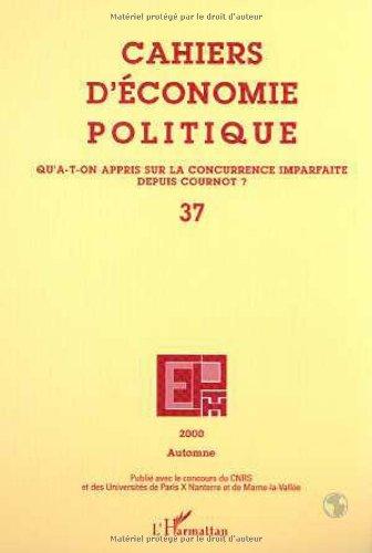 Cahiers d'économie politique n.37 autom.00 : qu'a-t-on appris, sur la concurrence imparfaite depuis