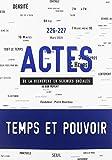 Actes de la recherche en sciences sociales numéro 226-227 Temps et pouvoir...