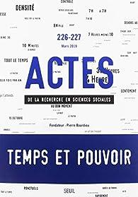 Actes de la recherche en sciences sociales numéro 226-227 Temps et pouvoir par Revue Actes