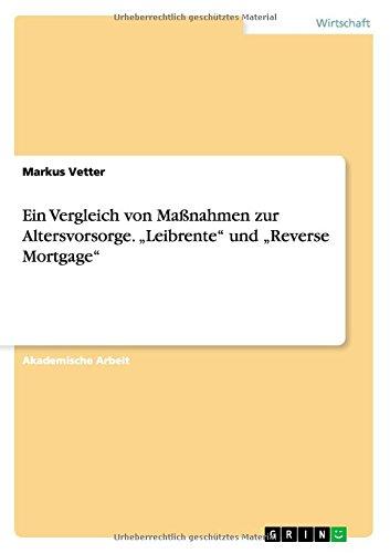 """Ein Vergleich von Maßnahmen zur Altersvorsorge. """"Leibrente"""" und """"Reverse Mortgage"""""""