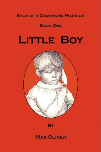 Little Boy, Saga of a Comanche Warrior, Book One
