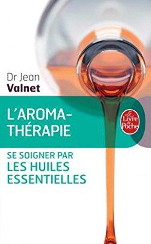 L'aromathérapie par Docteur Jean Valnet