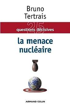 La menace nucléaire (Hors collection) par [Tertrais, Bruno]