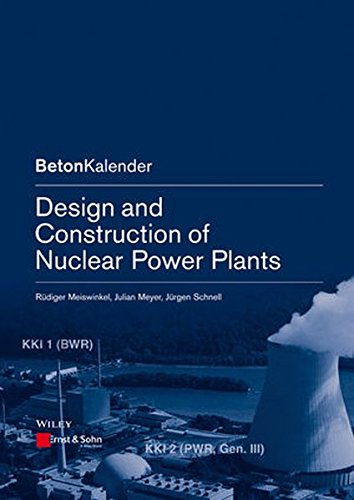 Design and Construction of Nuclear Power Plants (Beton-Kalender Series)