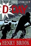 True Stories of D-Day (Usborne True Stories)