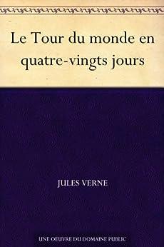Le Tour du monde en quatre-vingts jours par [Verne, Jules]