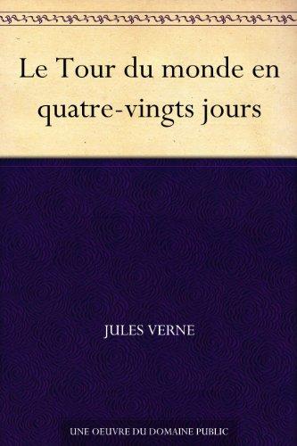 le-tour-du-monde-en-quatre-vingts-jours-french-edition
