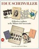 I due Scheiwiller. Editoria e cultura nella Milano del Novecento