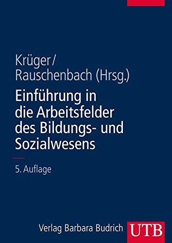 Einführung in die Arbeitsfelder des Bildungs- und Sozialwesens (Einführungskurs Erziehungswissenschaft, Band 8093)