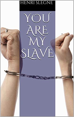 You Are My Slave: Call Me Your Master