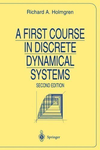 A First Course in Discrete Dynamical Systems (Universitext) 2nd (second) 1996. Corr Edition by Holmgren, Richard A. published by Springer (2000)