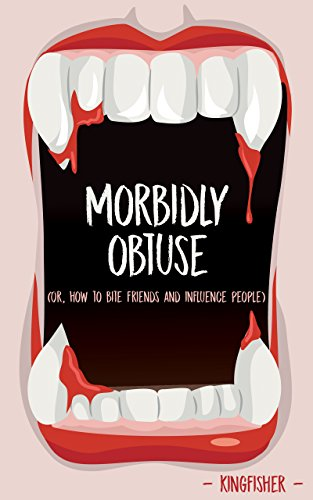 morbidly-obtuse-or-how-to-bite-friends-and-influence-people-english-edition
