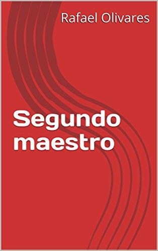 Segundo maestro por Rafael Olivares