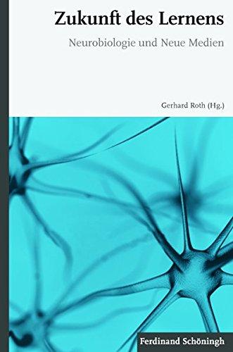 Zukunft des Lernens. Neurobiologie und Neue Medien