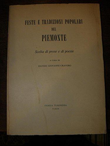 Feste e tradizioni popolari del Piemonte. Scelta di prose e di poesie a cura di Cravero.