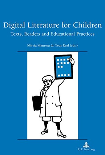 Digital Literature for Children: Texts, Readers and Educational Practices (PLG.SOC.SCIENCE) por Mireia Manresa