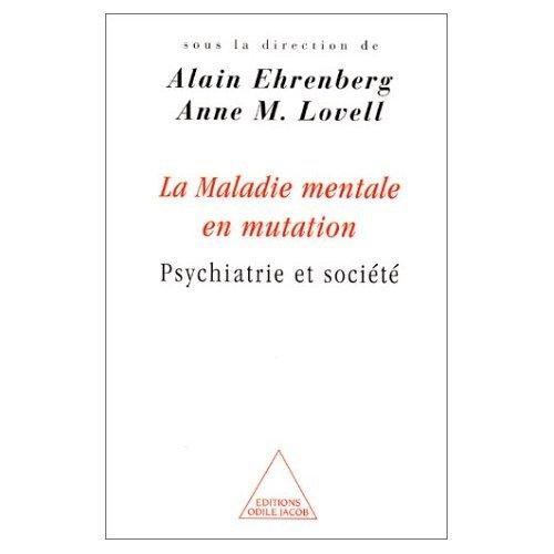 La Maladie mentale en mutation : Psychiatrie et société