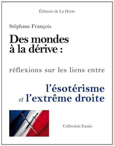 En ligne téléchargement gratuit Des Mondes à la dérive : réflexions sur les liens entre l'ésotérisme et l'extrême droite pdf ebook