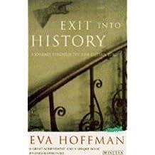 Exit Into History by Eva Hoffman (December 09,1994)