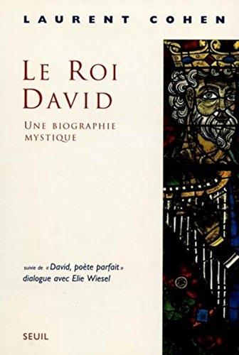 Le Roi David : une biographie mystique