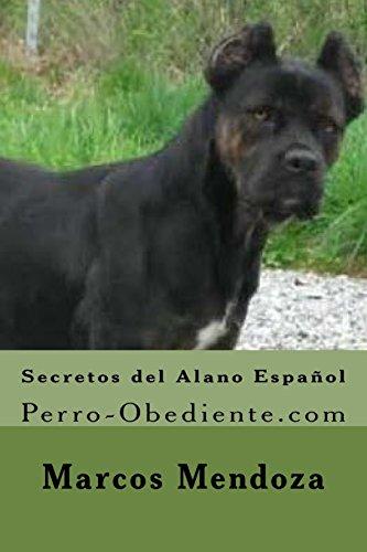 Secretos del Alano Español: Perro-Obediente.com